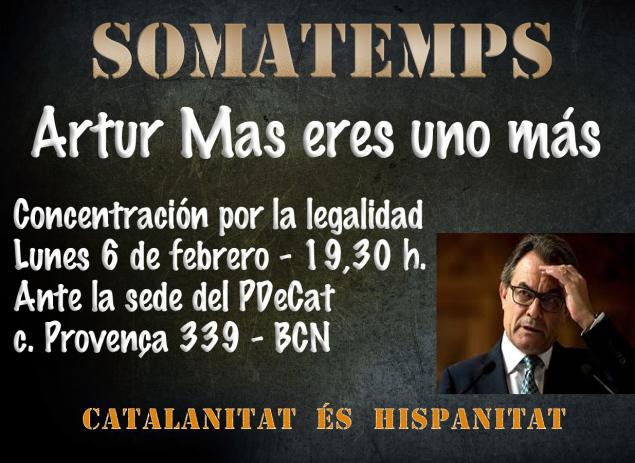 El delincuente encausado por el golpe del 9N 2014, Artur Mas, aparece en el cartel de la convocatoria del colectivo catalán Somatemps para la concentración de mañana 6F de 2017 ante la sede de CDC en calle Povencia de Barcelona. Lasvocesdelpueblo