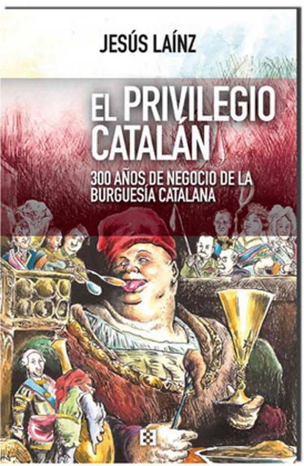 """Presentan «El Privilegio Catalán» el 25E en Barcelona, del """"patriotismo español al separatismo"""""""